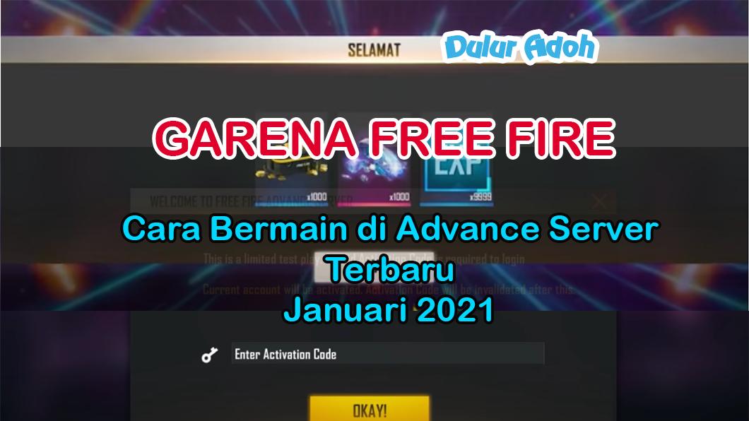 Cara Bermain di Advance Server Terbaru Januari 2021 - GARENA FREE FIRE