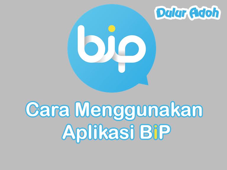 Tutorial Mengunakan Aplikasi BiP