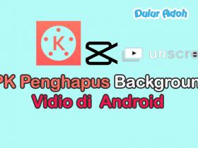 APK Penghapus Background Vidio di Android