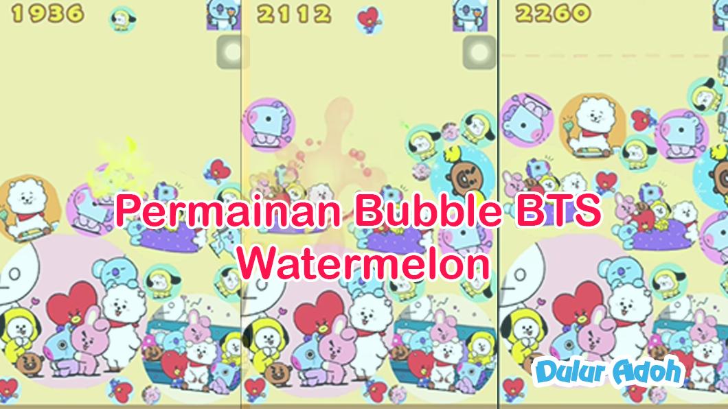 Permainan Bubble BTS Watermelon yang dimainkan BTS dan Link Game terbaru 2021