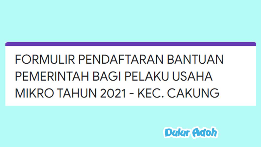 Link Pendaftaran BPUM 2021 Kecamatan Cakung Kota Jakarta Timur