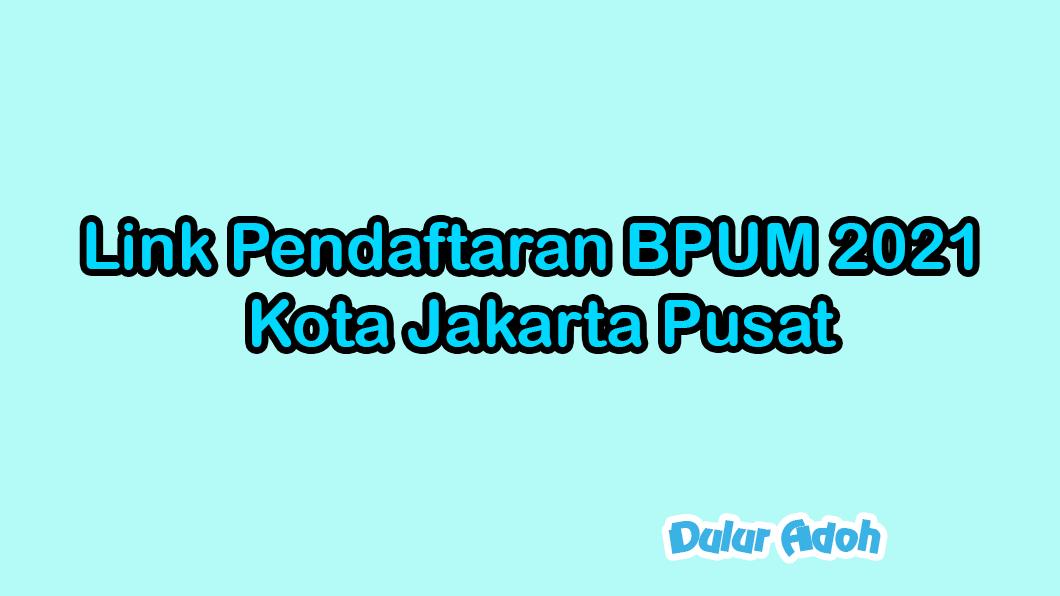 Link Pendaftaran BPUM 2021 Kota Jakarta Pusat https://bit.ly/BPUMKecSenen2021
