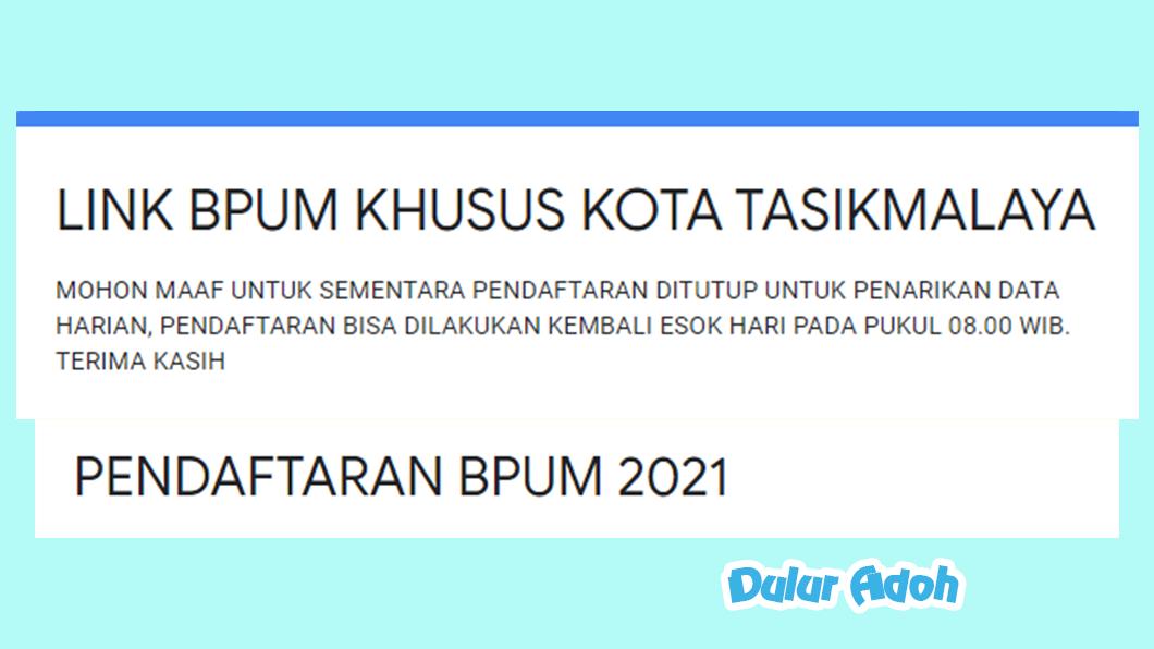 Link Pendaftaran BPUM 2021 Kota Tasikmalaya https://bit.ly/PENDAFTARAN_BPUM2021_KOTA_TASIKMALAYA