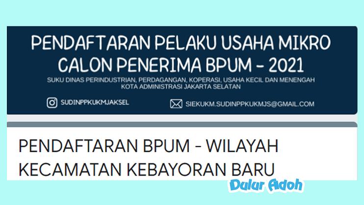 Link Pendaftaran BPUM 2021 Kecamatan Kebayoran Baru Kota Jakarta Selatan