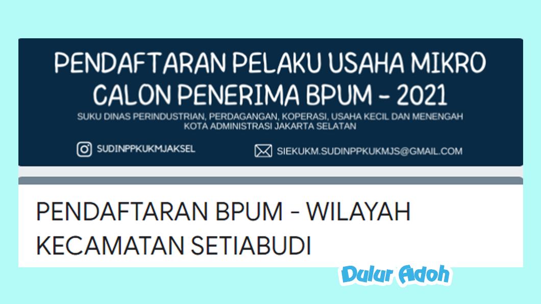 Link Pendaftaran BPUM 2021 Kecamatan Setiabudi Kota Jakarta Selatan