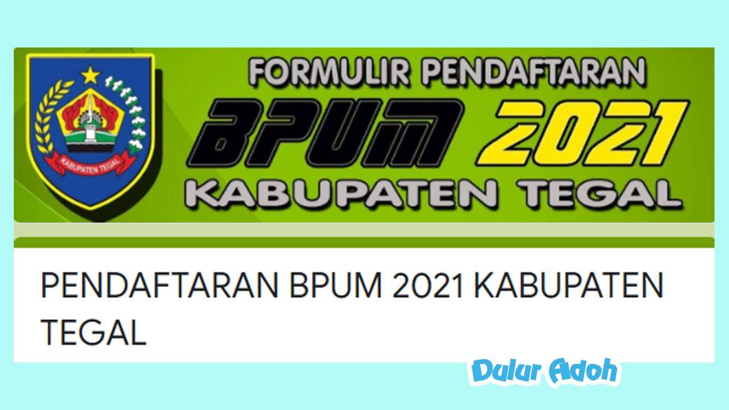 Link Pendaftaran BPUM 2021 Kabupaten Tegal https://bit.ly/BPUM2021KabTegal