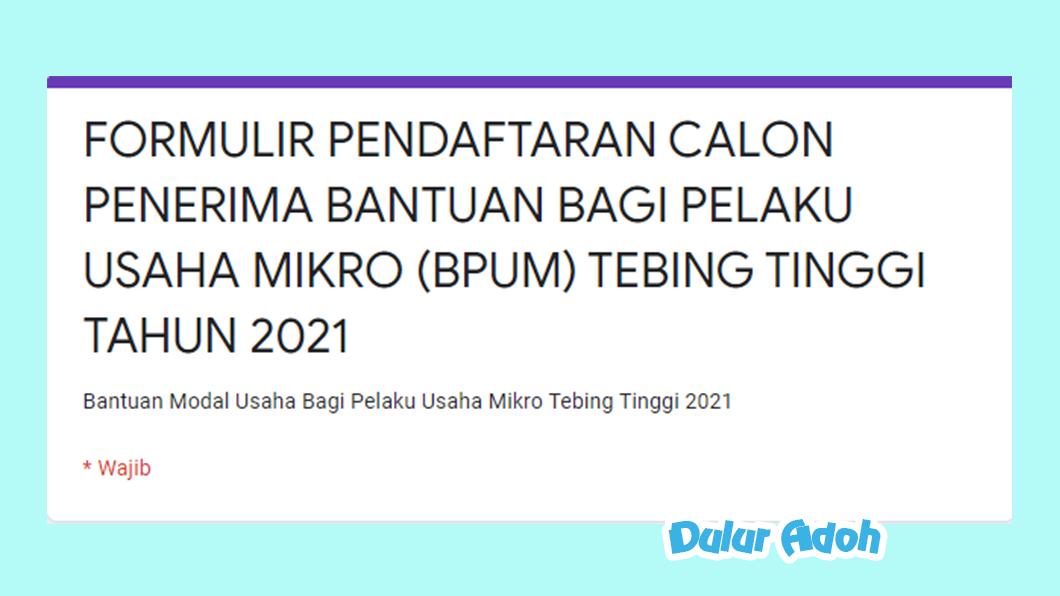 Link Pendaftaran BPUM 2021 Kota Tebing Tinggi https://s.id/BPUMTebingTinggi2021