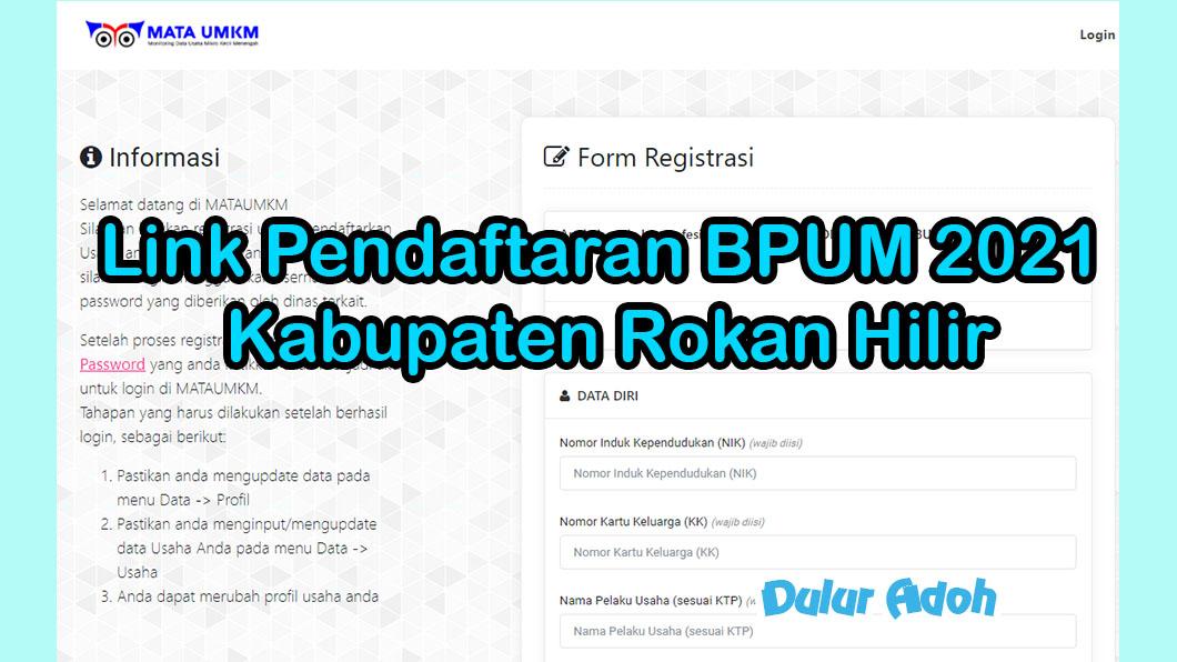 Link Pendaftaran BPUM 2021 Kabupaten Rokan Hilir https://mataumkm.riau.go.id