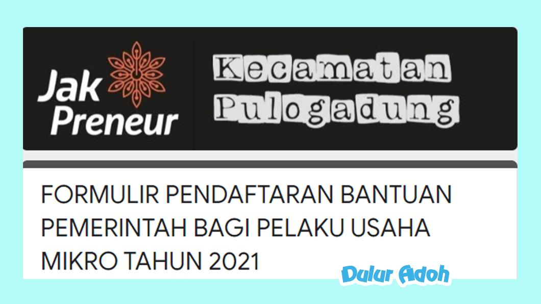 Link Pendaftaran BPUM 2021 Kecamatan Pulogadung Kota Jakarta Timur