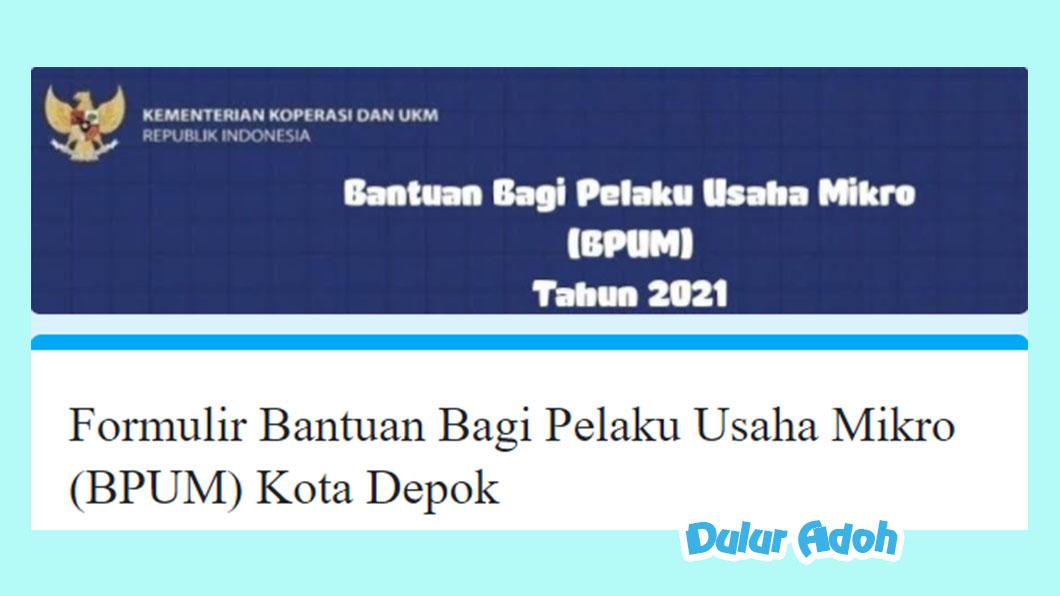 Link Pendaftaran BPUM 2021 Kota Depok https://bit.ly/bpumdepok2021