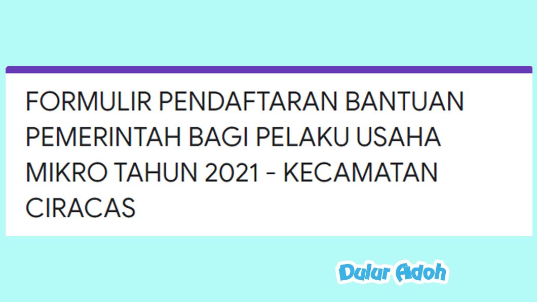 Link Pendaftaran BPUM 2021 Kecamatan Ciracas Kota Jakarta Timur