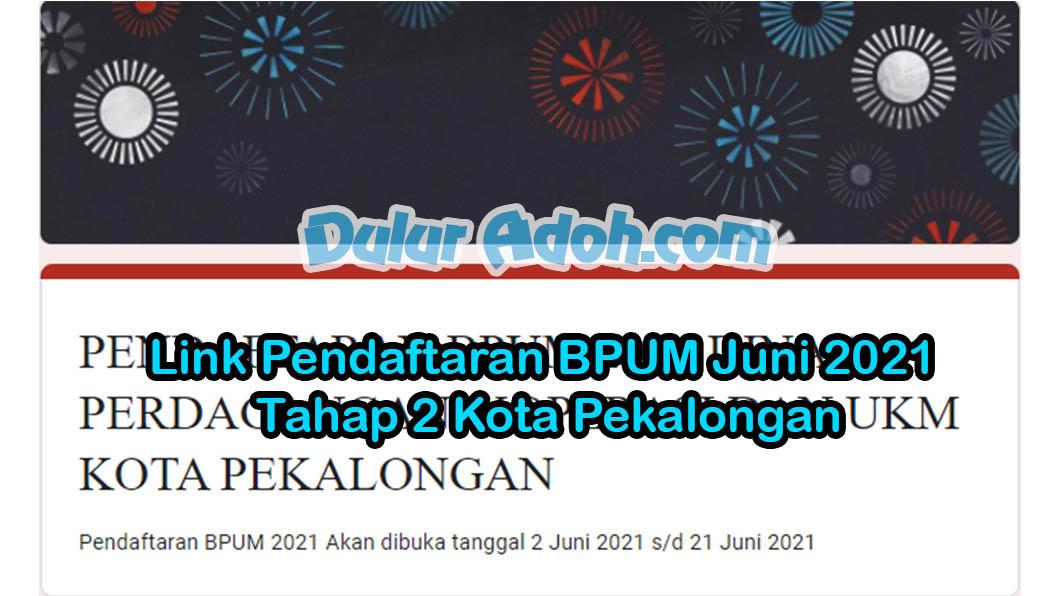 Link Daftar BPUM Tahap 2 Kota Pekalongan Juni 2021 http://tinyurl.com/bpum21kotapkl Duluradoh