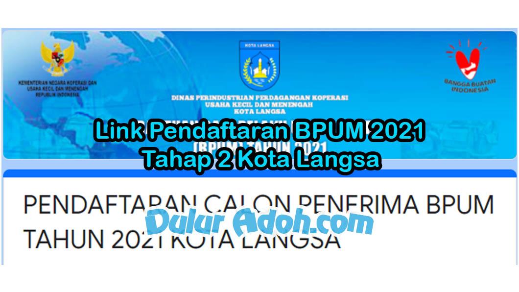 Link Daftar BPUM Tahap 2 Kota Langsa Juni 2021 https://bit.ly/BPUMKotaLangsa2021