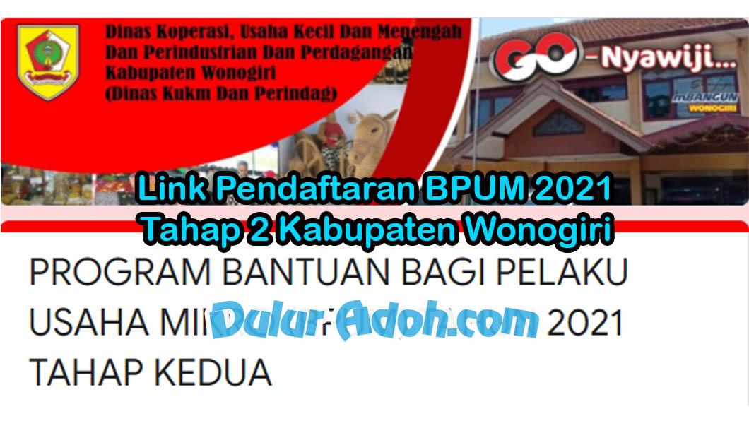 Link Daftar BPUM Tahap 2 Kab. Wonogiri Juni 2021 https://bit.ly/BPUMWONOGIRI2021