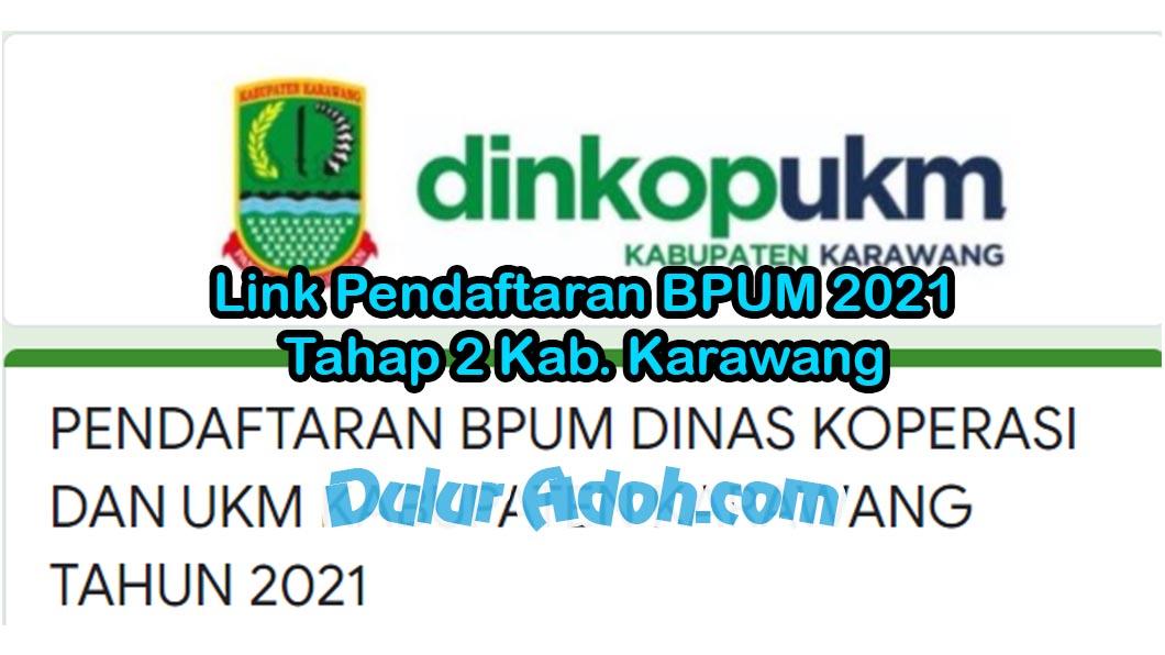 Link Daftar BPUM Tahap 2 Kab. Karawang Juni 2021 http://tinyurl.com/pendaftaranbpumkrw