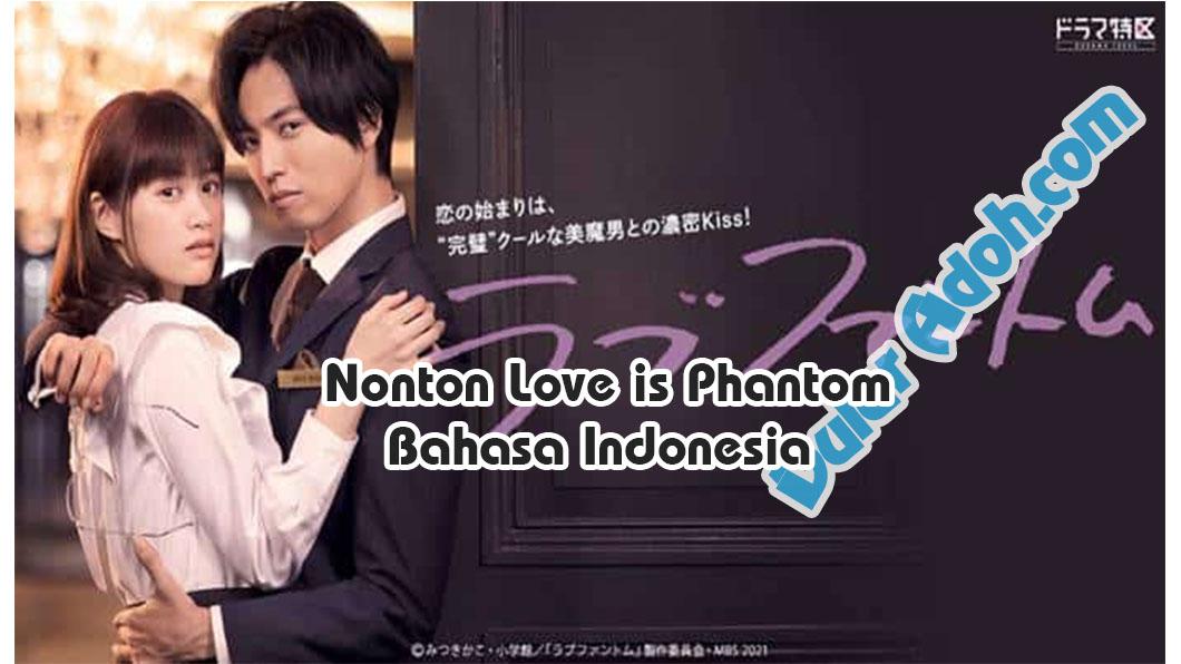 Nonton Drama Love is Phantom Episode Sub Indo Resmi WeTV Full Movie