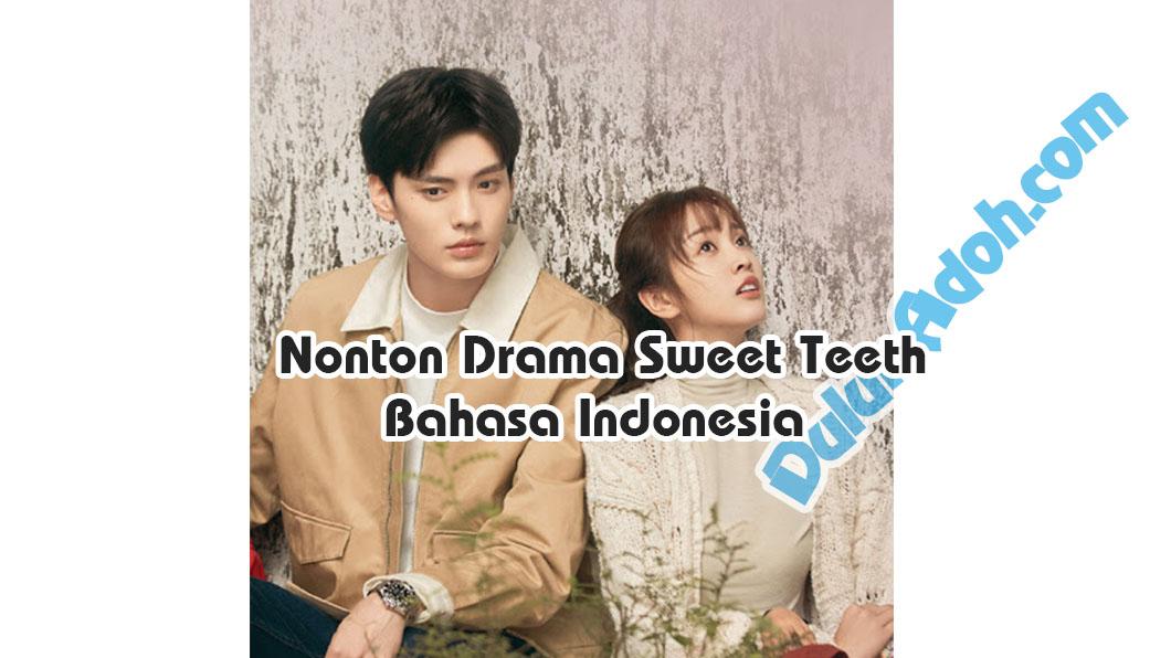 Nonton Drama Sweet Teeth Episode Sub Indo Resmi iQIYI Full Movie