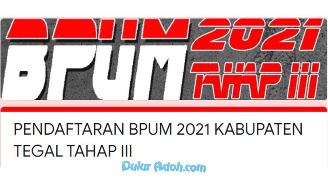 bit.ly/BPUM2021KabTegalTahap3 Link Daftar BPUM Tahap 3 Kab. Tegal Agustus 2021